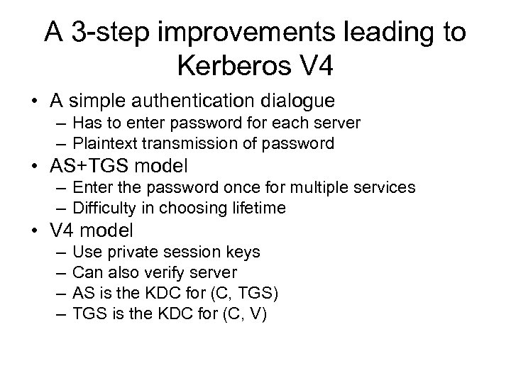 A 3 -step improvements leading to Kerberos V 4 • A simple authentication dialogue