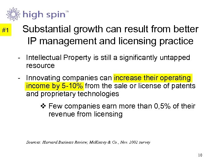 #1 Substantial growth can result from better IP management and licensing practice - Intellectual