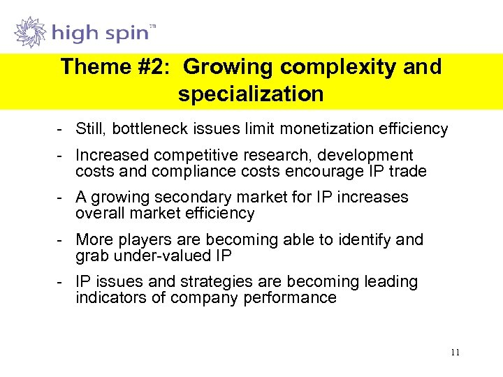 Theme #2: Growing complexity and specialization - Still, bottleneck issues limit monetization efficiency -