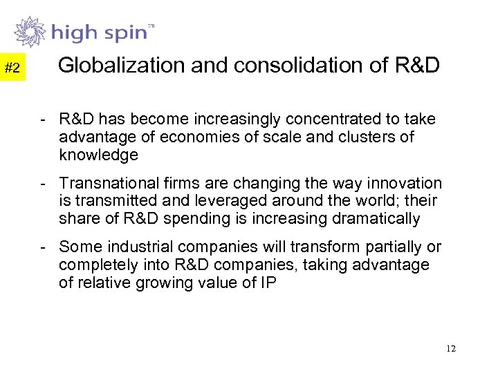 #2 Globalization and consolidation of R&D - R&D has become increasingly concentrated to take