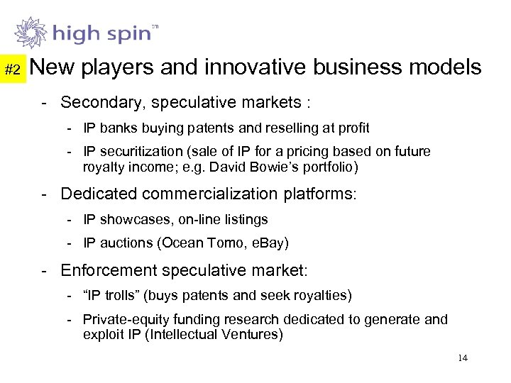 #2 New players and innovative business models - Secondary, speculative markets : - IP