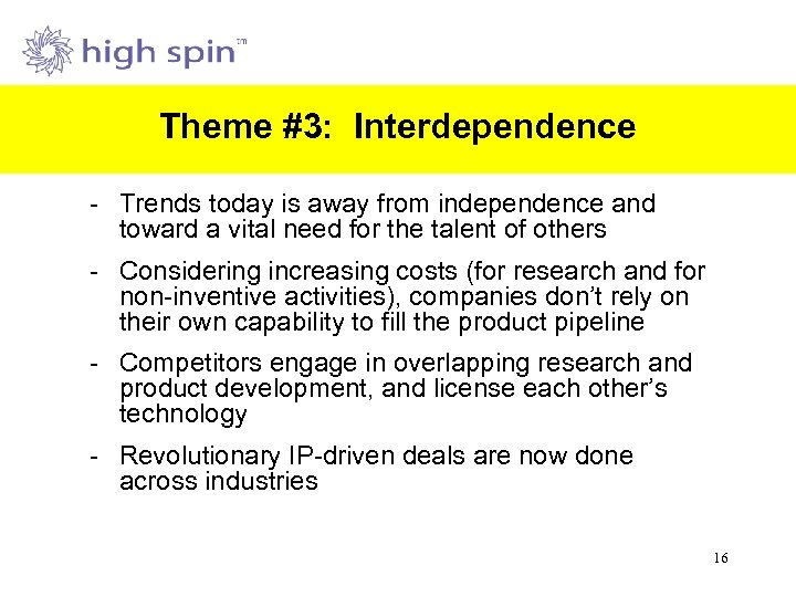 Theme #3: Interdependence - Trends today is away from independence and toward a vital