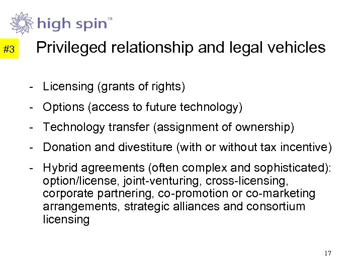 #3 Privileged relationship and legal vehicles - Licensing (grants of rights) - Options (access