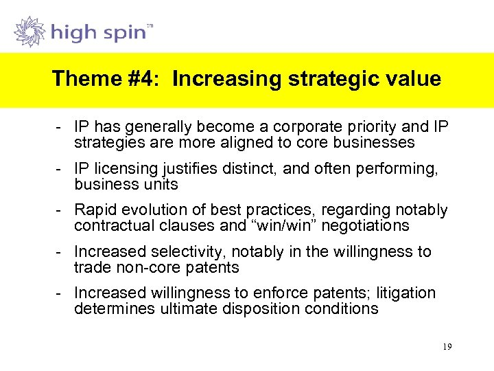 Theme #4: Increasing strategic value - IP has generally become a corporate priority and