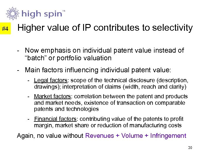#4 Higher value of IP contributes to selectivity - Now emphasis on individual patent