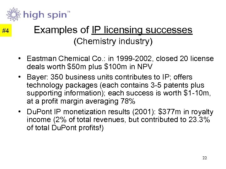 #4 Examples of IP licensing successes (Chemistry industry) • Eastman Chemical Co. : in