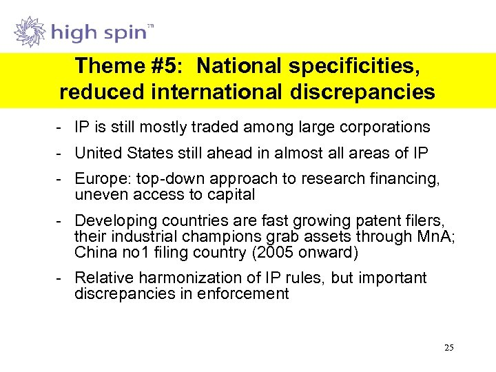 Theme #5: National specificities, reduced international discrepancies - IP is still mostly traded among