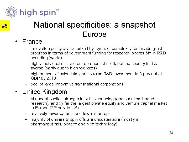 #5 National specificities: a snapshot • France Europe – innovation policy characterized by layers