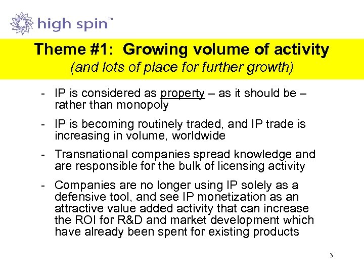 Theme #1: Growing volume of activity (and lots of place for further growth) -