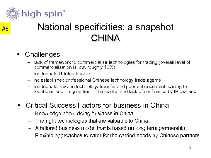 National specificities: a snapshot CHINA #5 • Challenges – lack of framework to commercialise