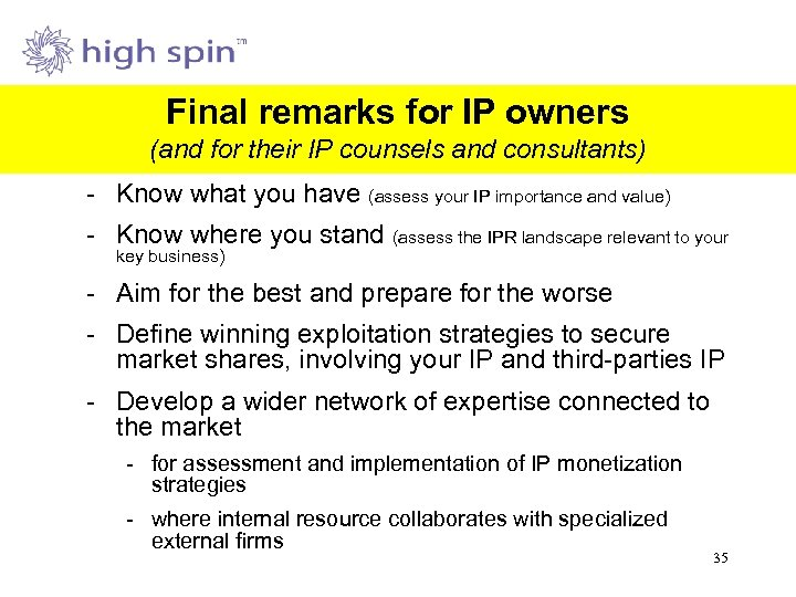 Final remarks for IP owners (and for their IP counsels and consultants) - Know