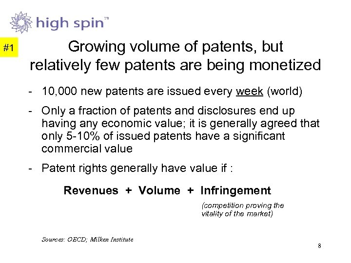 #1 Growing volume of patents, but relatively few patents are being monetized - 10,