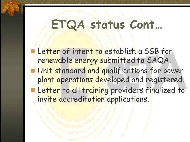 ETQA status Cont… n Letter of intent to establish a SGB for renewable energy