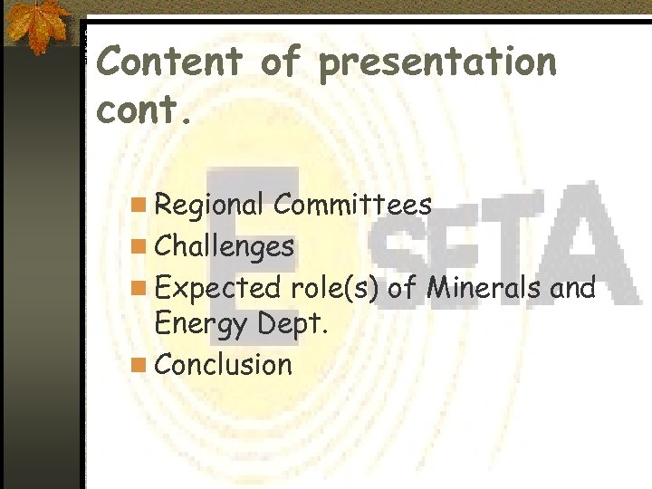 Content of presentation cont. n Regional Committees n Challenges n Expected role(s) of Minerals