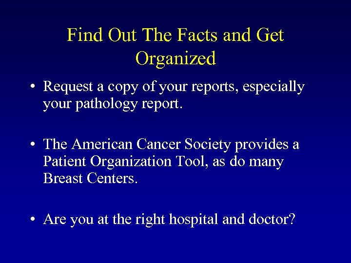 Find Out The Facts and Get Organized • Request a copy of your reports,