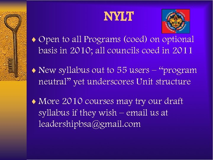 NYLT ¨ Open to all Programs (coed) on optional basis in 2010; all councils