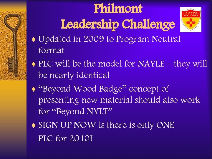 Philmont Leadership Challenge ¨ Updated in 2009 to Program Neutral format ¨ PLC will