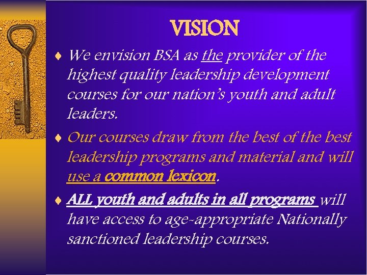 VISION ¨ We envision BSA as the provider of the highest quality leadership development