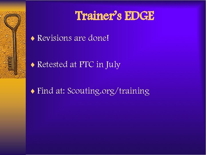 Trainer's EDGE ¨ Revisions are done! ¨ Retested at PTC in July ¨ Find