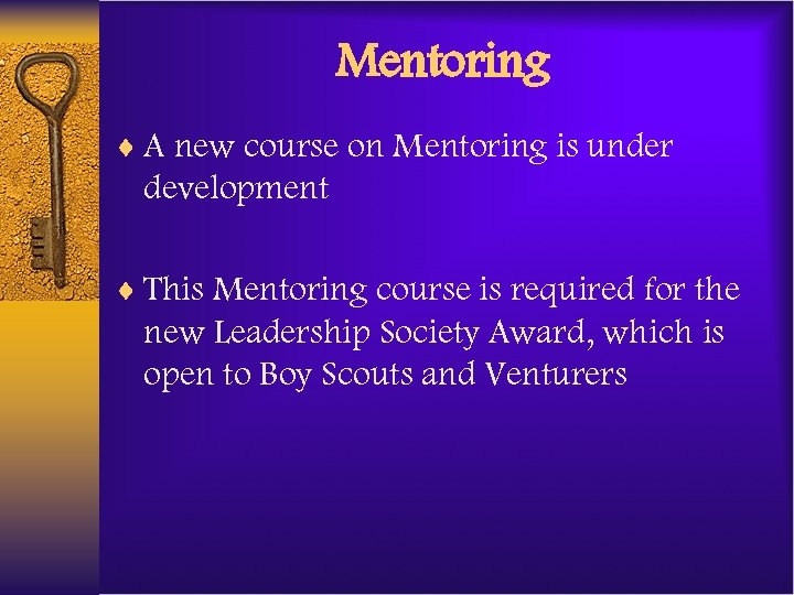 Mentoring ¨ A new course on Mentoring is under development ¨ This Mentoring course