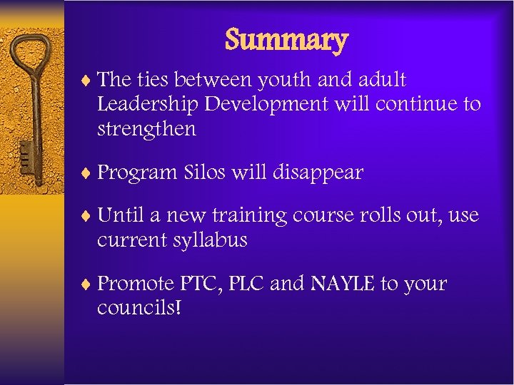 Summary ¨ The ties between youth and adult Leadership Development will continue to strengthen