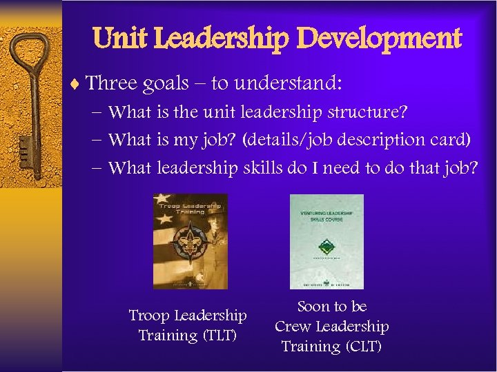 Unit Leadership Development ¨ Three goals – to understand: – What is the unit
