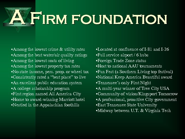 A firm foundation • Among the lowest crime & utility rates • Among the