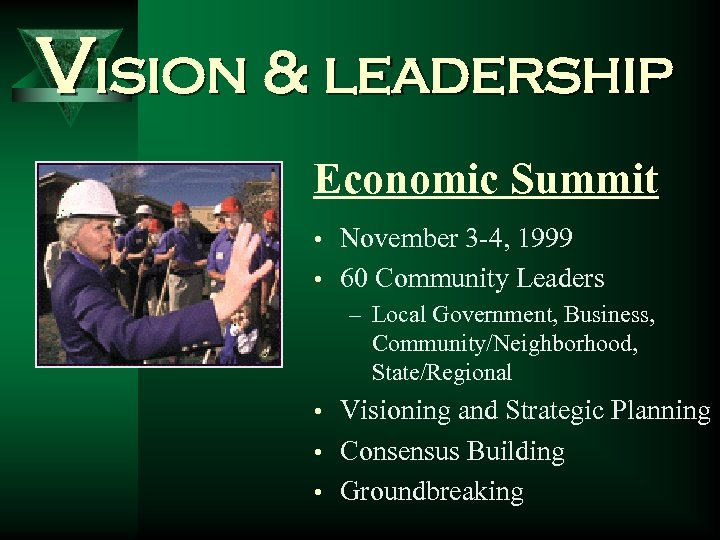 Vision & leadership Economic Summit • November 3 -4, 1999 • 60 Community Leaders