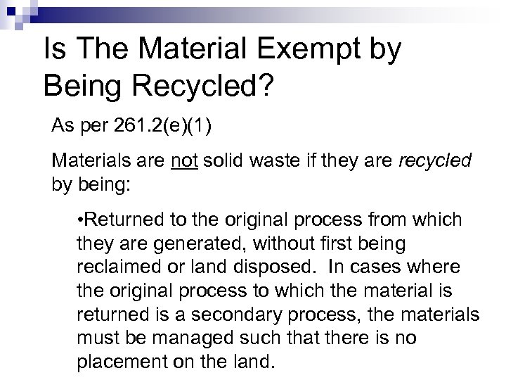 Is The Material Exempt by Being Recycled? As per 261. 2(e)(1) Materials are not