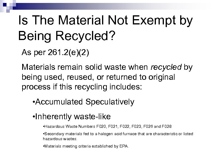 Is The Material Not Exempt by Being Recycled? As per 261. 2(e)(2) Materials remain
