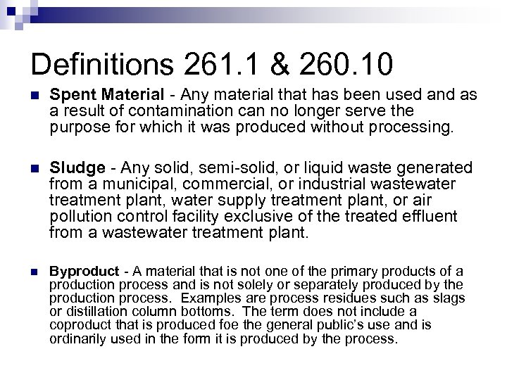 Definitions 261. 1 & 260. 10 n Spent Material - Any material that has