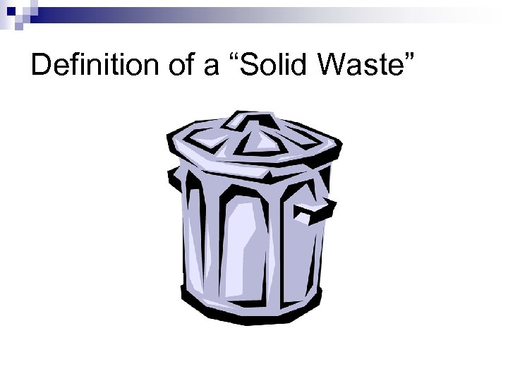"""Definition of a """"Solid Waste"""""""