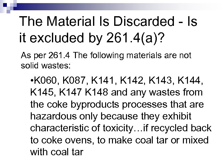 The Material Is Discarded - Is it excluded by 261. 4(a)? As per 261.