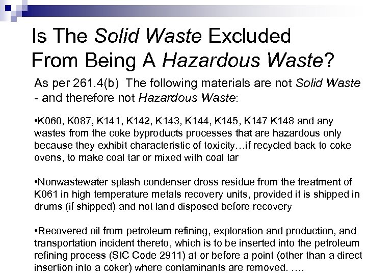 Is The Solid Waste Excluded From Being A Hazardous Waste? As per 261. 4(b)