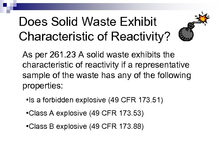 Does Solid Waste Exhibit Characteristic of Reactivity? As per 261. 23 A solid waste