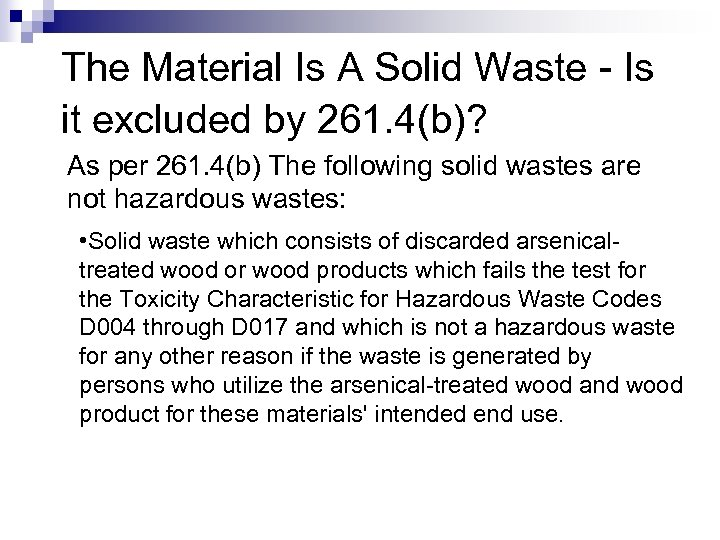 The Material Is A Solid Waste - Is it excluded by 261. 4(b)? As