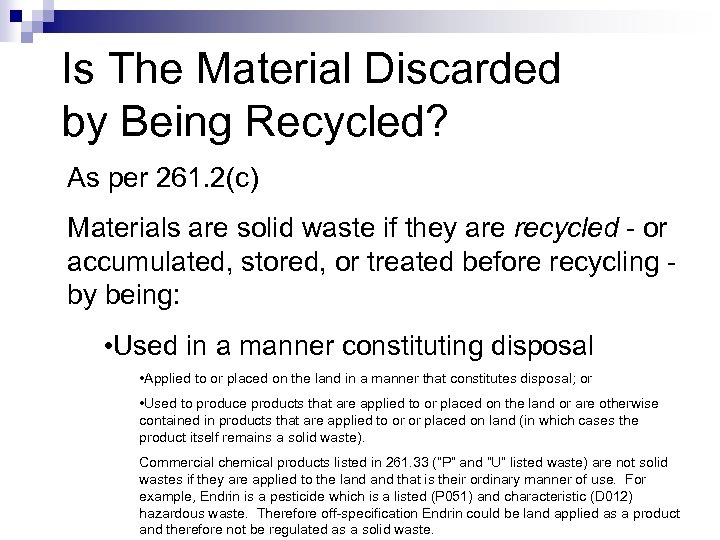 Is The Material Discarded by Being Recycled? As per 261. 2(c) Materials are solid