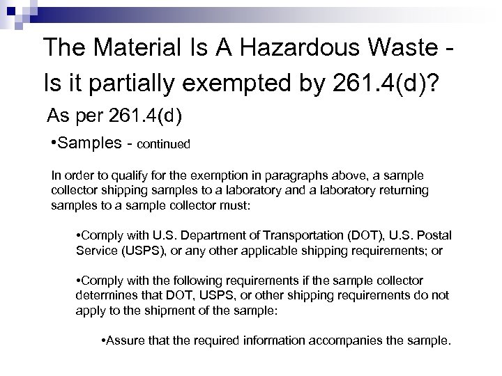 The Material Is A Hazardous Waste Is it partially exempted by 261. 4(d)? As