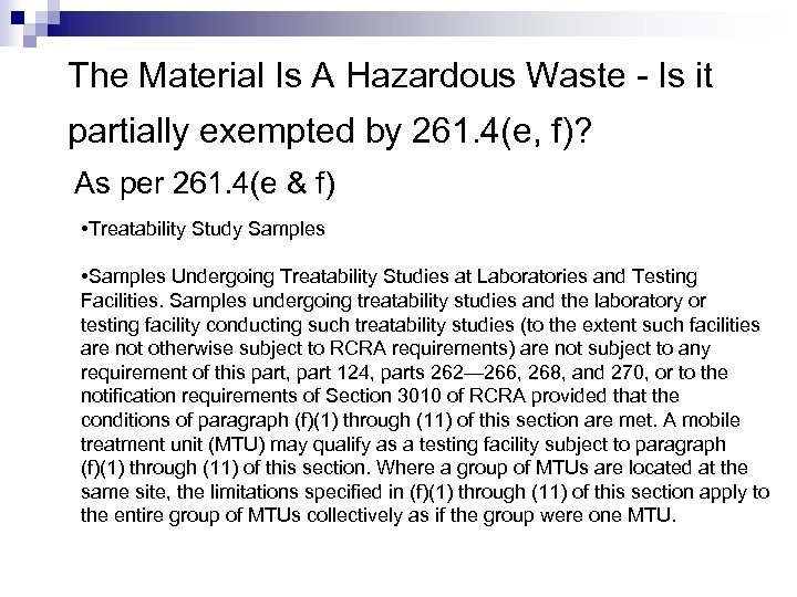The Material Is A Hazardous Waste - Is it partially exempted by 261. 4(e,