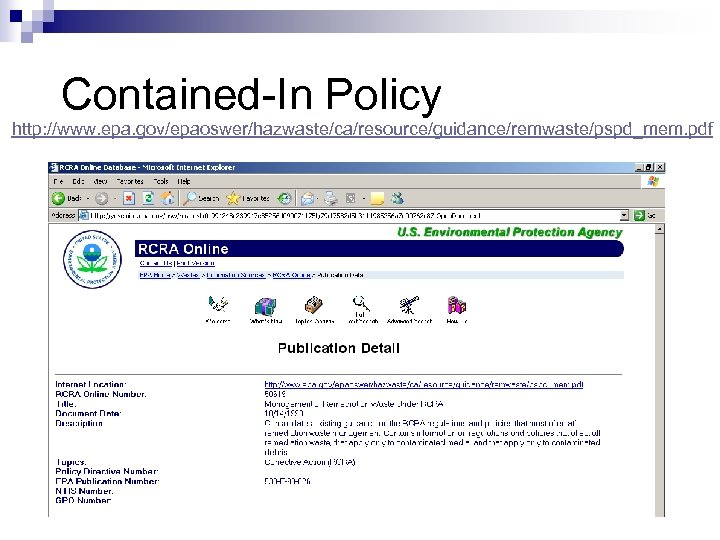 Contained-In Policy http: //www. epa. gov/epaoswer/hazwaste/ca/resource/guidance/remwaste/pspd_mem. pdf