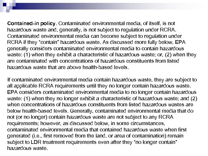 Contained-in policy. Contaminated environmental media, of itself, is not hazardous waste and, generally, is