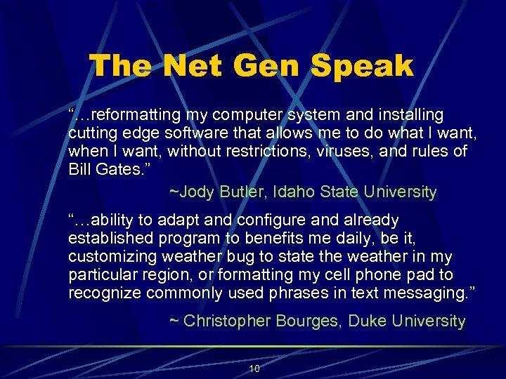 "The Net Gen Speak ""…reformatting my computer system and installing cutting edge software that"