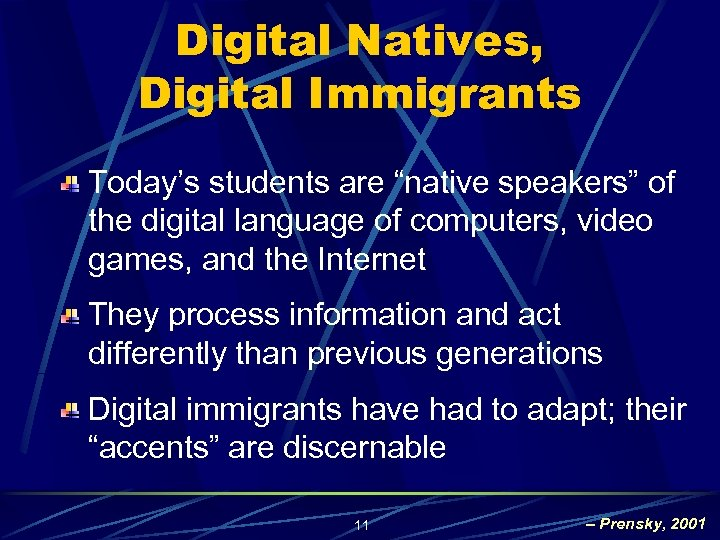 "Digital Natives, Digital Immigrants Today's students are ""native speakers"" of the digital language of"