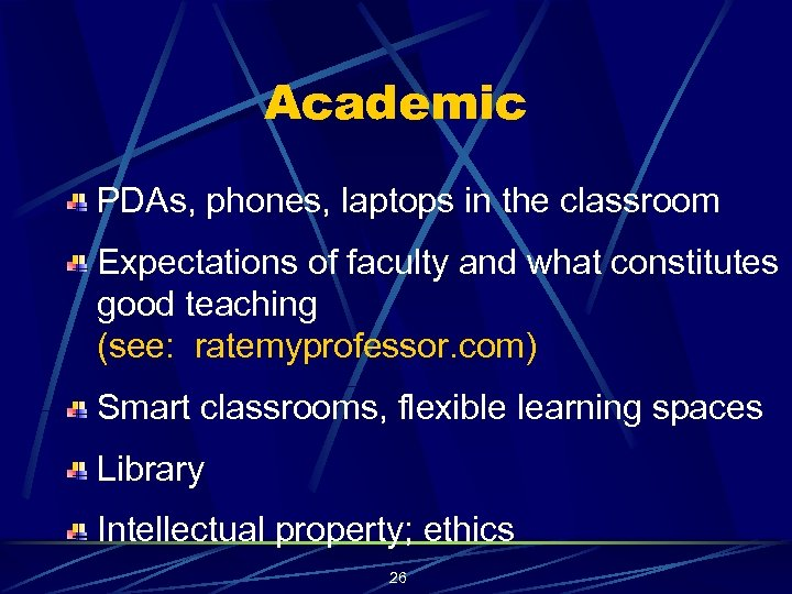 Academic PDAs, phones, laptops in the classroom Expectations of faculty and what constitutes good