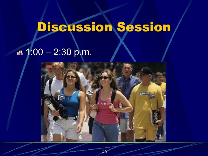 Discussion Session 1: 00 – 2: 30 p. m. 40