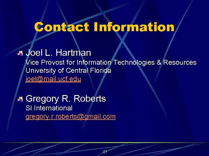Contact Information Joel L. Hartman Vice Provost for Information Technologies & Resources University of