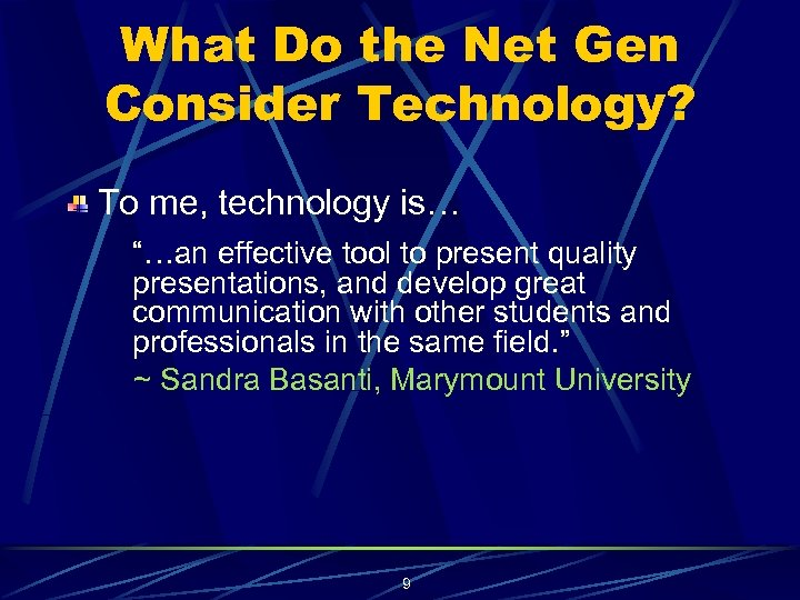 "What Do the Net Gen Consider Technology? To me, technology is… ""…an effective tool"