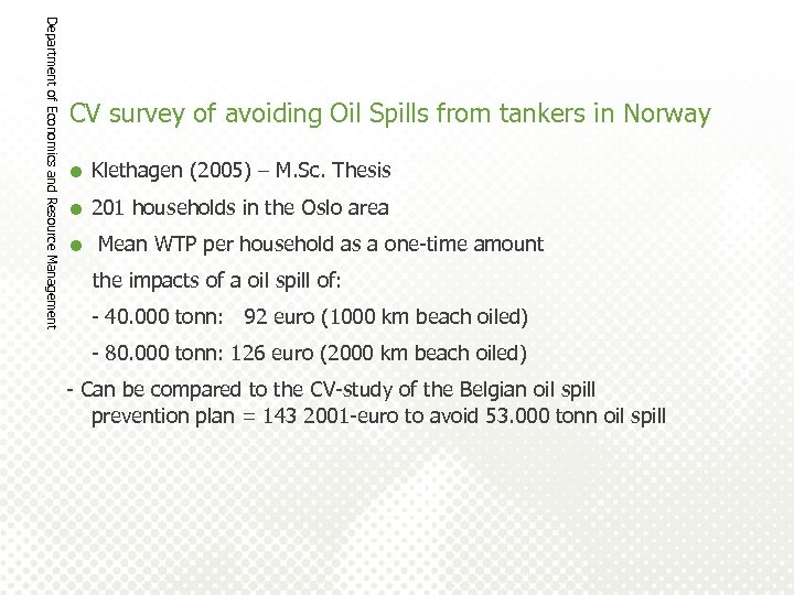 Department of Economics and Resource Management CV survey of avoiding Oil Spills from tankers