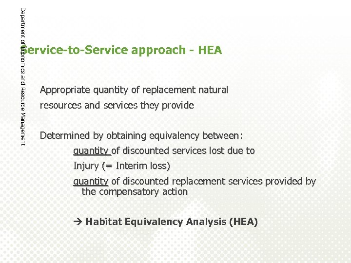 Department of Economics and Resource Management Service-to-Service approach - HEA Appropriate quantity of replacement