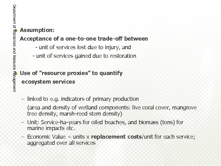 Department of Economics and Resource Management = Assumption: Acceptance of a one-to-one trade-off between
